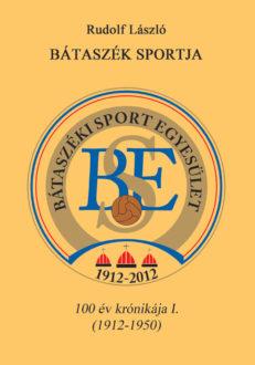 Bátaszék sportja - 100 év krónikája I. (1912-1950)-0