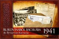 Bukovinából Bácskába 1941 - Az áttelepülés krónikája-0