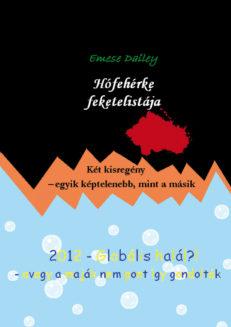 Hófehérke feketelistája / 2012 Globális halál?-0