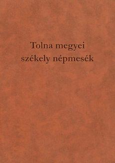 Tolna megyei székely népmesék (reprint)-0