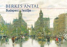 Berkes Antal. Budapest festője-0
