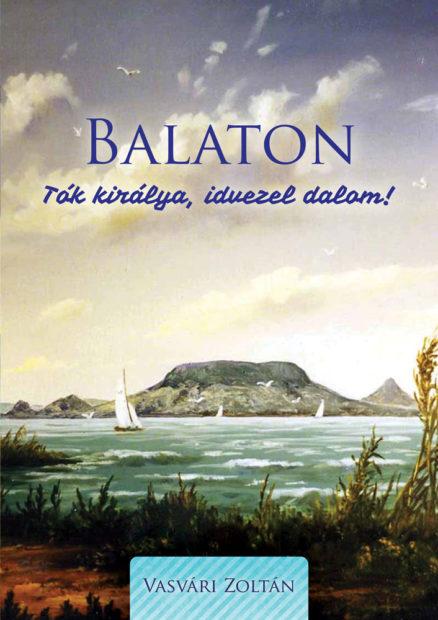 Balaton. Tók királya, idvezel dalom!-0