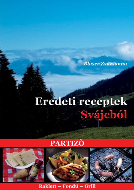 Eredeti receptek Svájcból (Partizó)-0