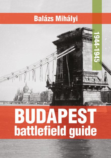 Budapest battlefield guide 1944-1945-0