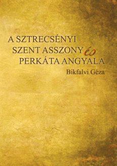 A sztrecsényi szent asszony és Perkáta angyala-0