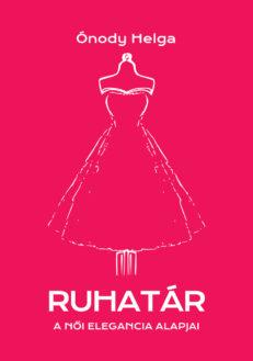Ruhatár - A női elegancia alapjai-0