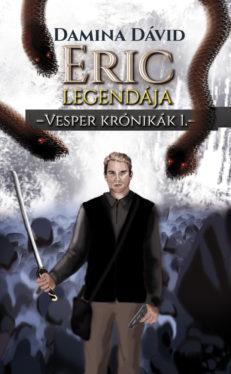 Eric legendája – Vesper krónikák 1.-0