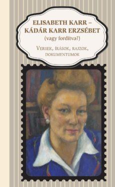 Elisabeth Karr – Kádár Karr Erzsébet: Versek, írások, rajzok, dokumentumok-0