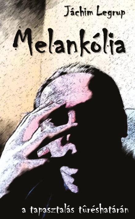 Melankólia – a tapasztalás tűréshatárán-0