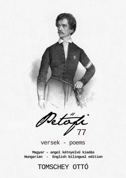 Petőfi 77 // vers – poems // Magyar – angol kétnyelvű kiadás – Hungarian-English bilingual edition-0
