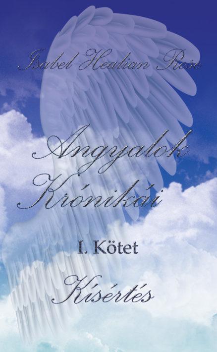 Angyalok Krónikái - I. kötet - Kísértés -0