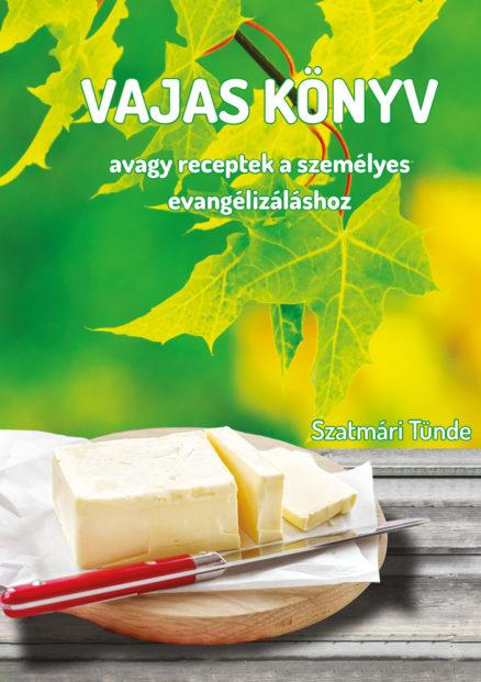 Vajas könyv - avagy receptek a személyes evangélizáláshoz-0