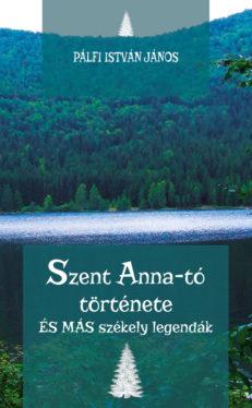 Szent Anna-tó története és más székely legendák-0