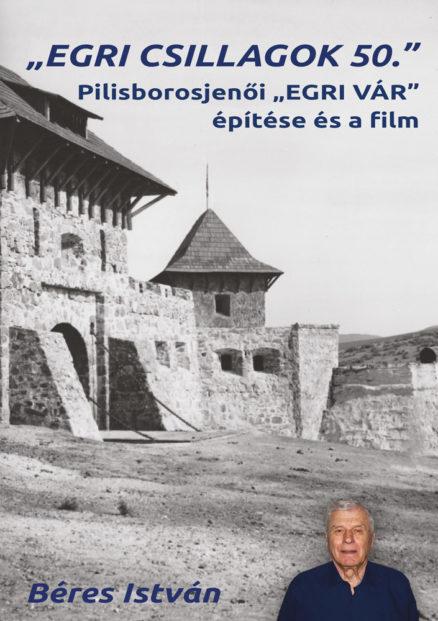 """""""Egri csillagok 50"""" - Pilisborosjenői """"EGRI VÁR"""" építése és a film-0"""