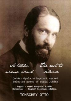 Juhász Gyula válogatott versei – Selected poems of Gyula Juhász // Magyar-angol kétnyelvű kiadás – Hungarian-English bilingual edition-0