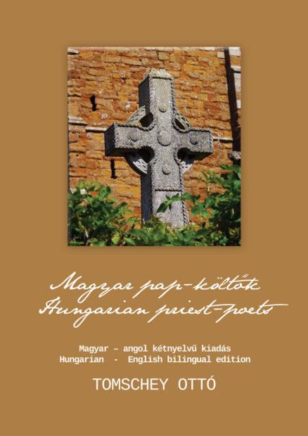 Magyar pap-költők – Hungarian priest-poets // Magyar-angol kétnyelvű kiadás – Hungarian-English bilingual edition-0
