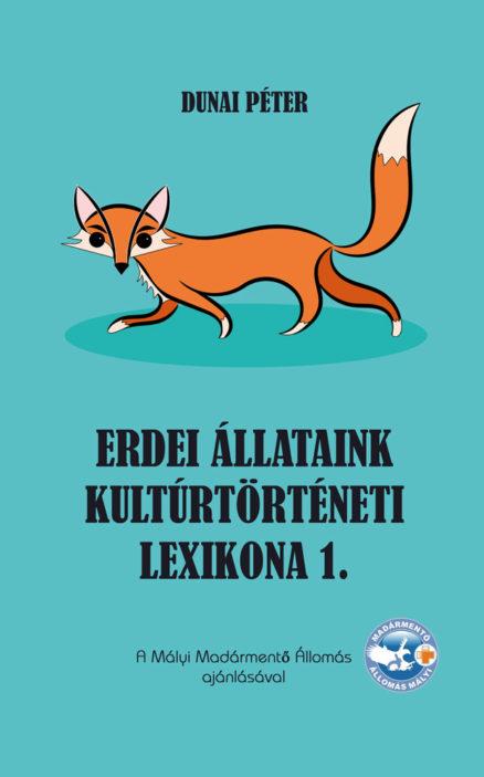 Erdei állataink kultúrtörténeti lexikona 1. -0