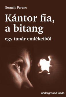 Kántor fia a bitang… – Egy tanár emlékeiből -0