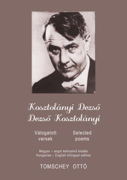 Kosztolányi Dezső – Válogatott versek – Dezső Kosztolányi – Selected poems-0